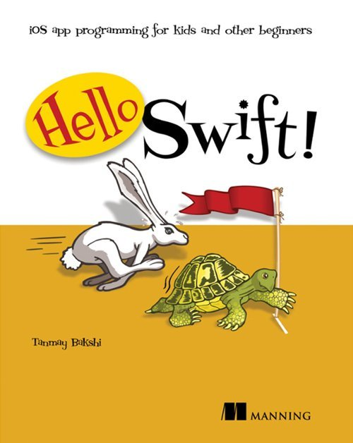 หนังสือ Hello Swift! - iOS App Programming for Kids and Other Beginners